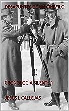 DESAPUNTES DE UN CINEFILO: CRONOLOGIA SILENTE 1