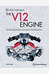 The V12 Engine - The Technology, Evolution and Impact of V12-Engined Cars: 1909-2005 Hardcover