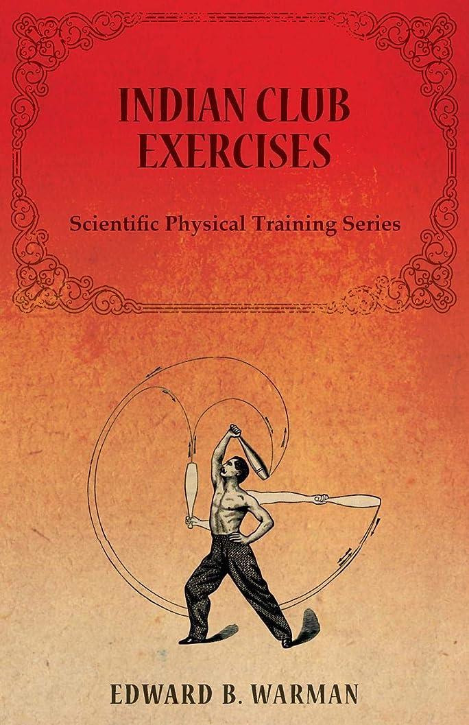 落胆したたくさん反動Indian Club Exercises - Scientific Physical Training Series