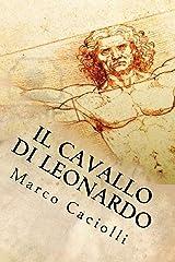 Il Cavallo di Leonardo Copertina flessibile