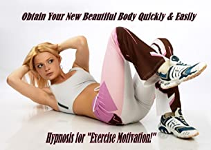 Exercise Motivation! Hypnosis Session on CD Sends Your Motivation to Exercise Into Overdirve