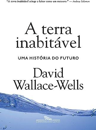 A terra inabitável: Uma história do futuro
