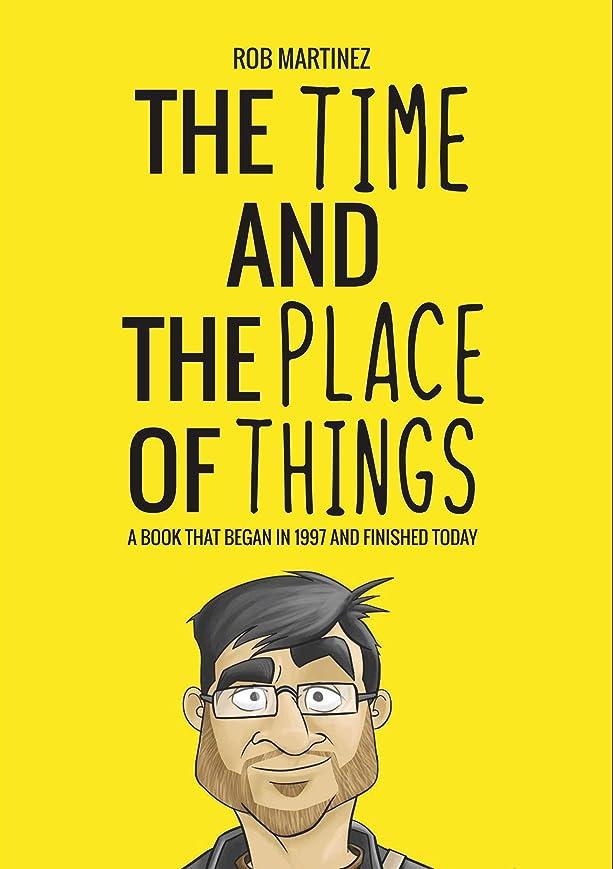 カウンターパート不条理相対的The Time and Place of Things: A book that began in 1997 and finished today (English Edition)