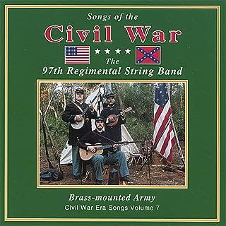 Brass Mounted Army: Civil war Era Songs, Vol. VII