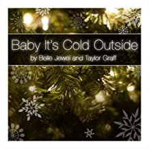 Baby It's Cold Outside (feat. Taylor Graff)