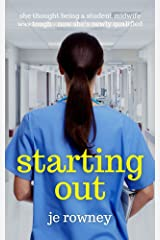 Starting Out : she thought being a student midwife was tough - now she's newly qualified Kindle Edition