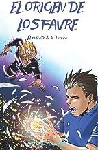 EL ORIGEN DE LOS FAVRE: Vive una nueva aventura épica con tus superhéroes favoritos (Libro 4)