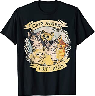 Cats Against Catcalls Funny Gift For Cat Lovers T-Shirt