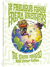 The Fabulous Furry Freak Brothers: The Idiots Abroad and Other Follies (Freak Brothers Follies)