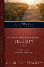 Understanding Eternal Security: Secure in God's Unconditional Love (The Life Principles Study Series)