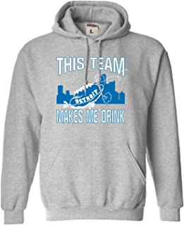 Adult and Youth This Team Makes Me Drink Funny Football Detroit Sweatshirt Hoodie
