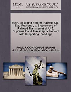 Elgin, Joliet and Eastern Railway Co., Etc., Petitioner, v. Brotherhood of Railroad Trainmen et al. U.S. Supreme Court Transcript of Record with Supporting Pleadings