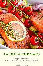 Dieta FODMAP : Comprender La Dieta Fodmaps Para Controlar Los Síntomas Del SII: ¿Qué Es La Dieta Baja En FODMAP?