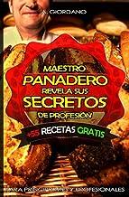 Maestro panadero revela sus secretos: Para profesionales y principiantes (Spanish Edition)
