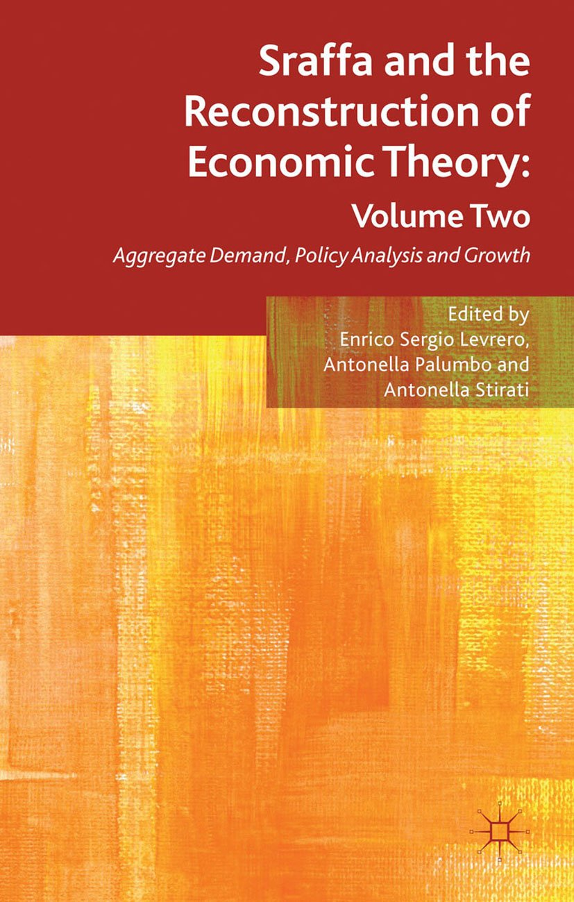 Sraffa and the Reconstruction of Economic Theory: Volume Two: Aggregate Demand, Policy Analysis and Growth