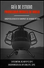 Guía de Estudio Proveedor Médico de Vuelo: Current Concepts in Critical Care Transport (IA MED) (Spanish Edition)