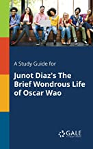 """A Study Guide for Junot Diaz's """"The Brief Wondrous Life of Oscar Wao"""" (Novels  for Students)"""