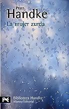 La mujer zurda (El libro de bolsillo - Bibliotecas de autor - Biblioteca Handke) (Spanish Edition)