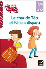 Téo et Nina GS CP Niveau 1 - Le chat de Téo et Nina a disparu (Premières lectures Pas à Pas) Format Kindle