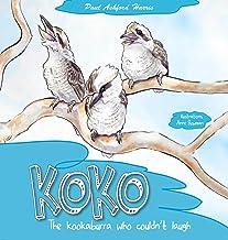 Koko, the Kookaburra who couldn't laugh (The Paul Ashford Harris Series)