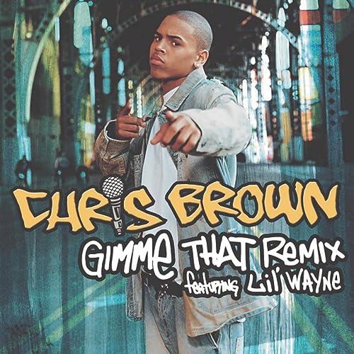 Gimme That (Lex Barkey & DJ Dime Remix) de Chris Brown sur Amazon ...