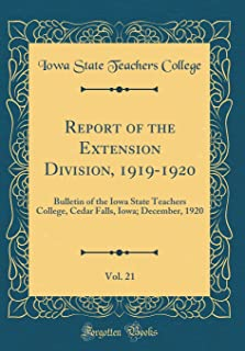 Report of the Extension Division, 1919-1920, Vol. 21: Bulletin of the Iowa State Teachers College, Cedar Falls, Iowa; Dece...