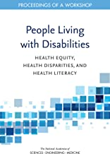 People Living with Disabilities: Health Equity, Health Disparities, and Health Literacy: Proceedings of a Workshop