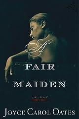 A Fair Maiden: A Novel Kindle Edition