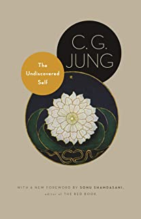 The Undiscovered Self: With Symbols and the Interpretation of Dreams (Bollingen Series XX: The Collected Works of C. G. Jung Book 10)