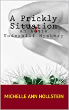A Prickly Situation, An Aggie Underhill Mystery (A quirky, comical adventure) Book 6 (English Edition)