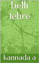 belli tehre (kannada Book 1)