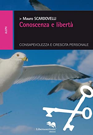 Conoscenza e libertà (ALEPH Vol. 7)