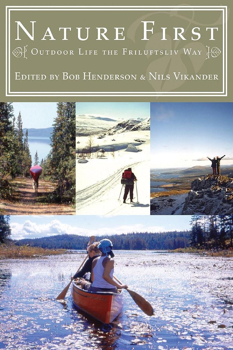 話銀行暗くするNature First: Outdoor Life the Friluftsliv Way (English Edition)