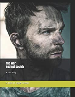 The War Against Society: A True Story...