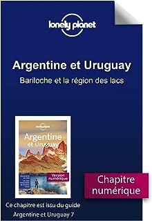 Argentine et Uruguay 7 - Bariloche et la région des lacs (French Edition)