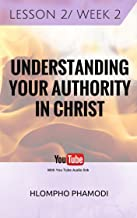 UNDERSTANDING YOUR AUTHORITY IN CHRIST LESSON 2