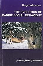 The evolution of canine social behaviour