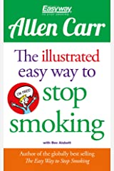 The Illustrated Easy Way to Stop Smoking (Allen Carr's Easyway Book 15) Kindle Edition