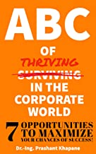 ABC of thriving in the corporate world: Seven Opportunities to maximize your chances of success (English Edition)