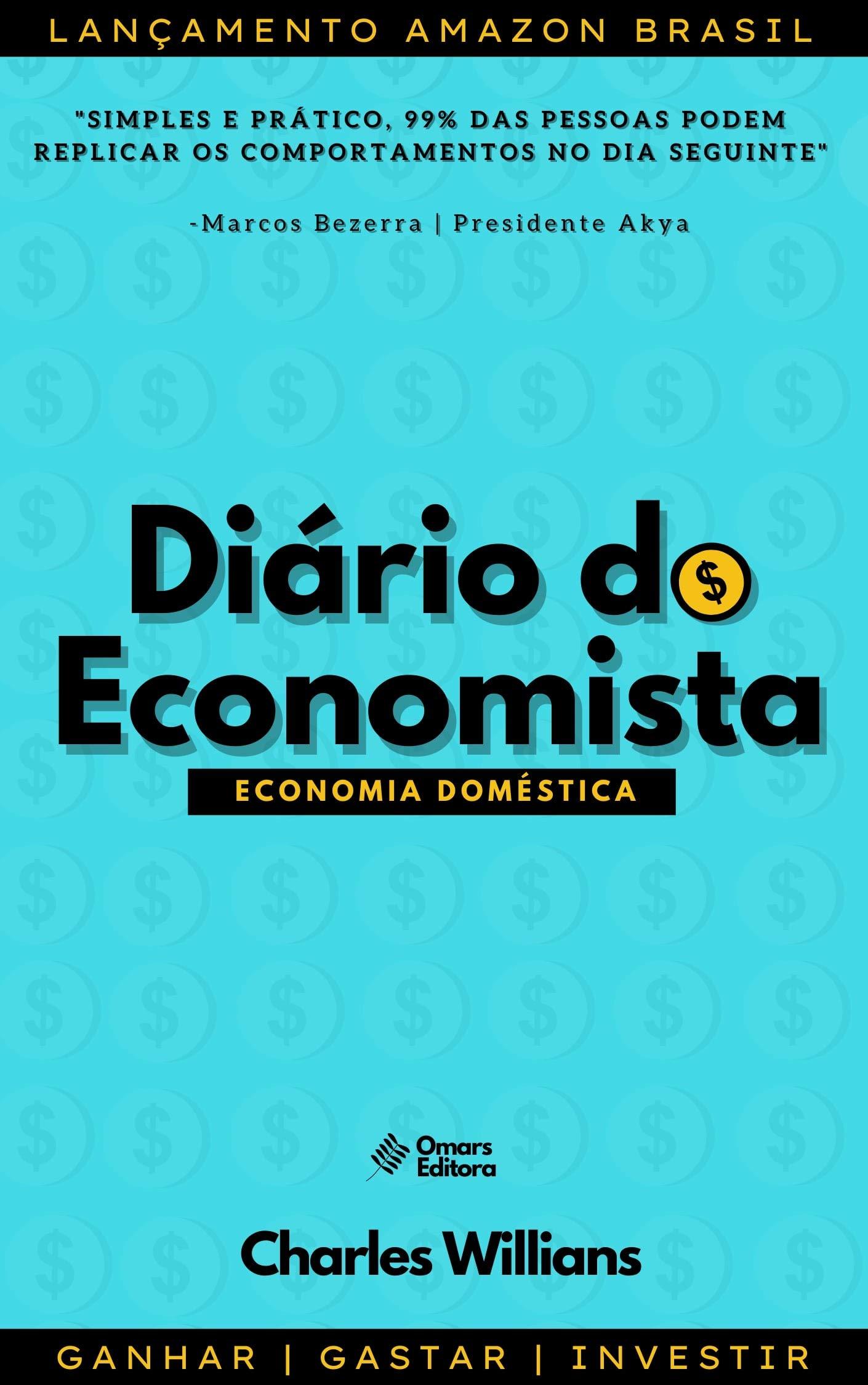 Diário do Economista: Finanças pessoais nada convencionais (Portuguese Edition)
