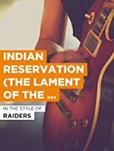 Indian Reservation (The Lament Of The Cherokee Reservation Indian)