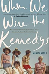 When We Were the Kennedys: A moving family memoir of love, loss and strength Kindle Edition