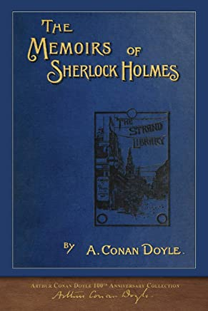 The Memoirs of Sherlock Holmes (100th Anniversary Edition): With 100 Original Illustrations