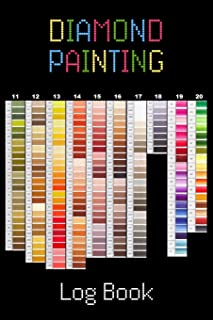 Diamond Painting Log Book: Organizer Notebook to Track DP Art Projects (Journal for Diamond Painting Art Enthusiasts)