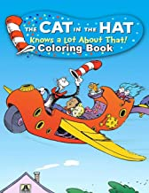The Cat in the Hat Knows a Lot About That! Coloring Book: Coloring Book for Kids and Adults, High Quality Coloring Book