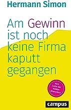 Am Gewinn ist noch keine Firma kaputtgegangen (German Edition)