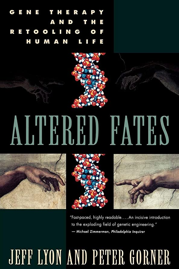 簡単に問い合わせ直面するAltered Fates: Gene Therapy and the Retooling of Human Life