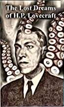 The Lost Dreams of H.P. Lovecraft: Stories inspired by his works