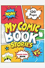 My Comic Book Stories:: Design & Write Your Thrill-Seeking Comics   The Best Selection of Templates Sketchbook for Artists Paperback