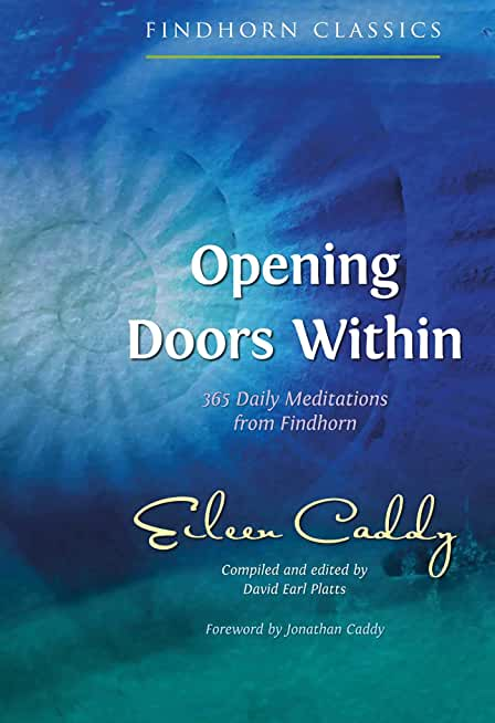 Opening Doors Within: 365 Daily Meditations from Findhorn (Findhorn Classics) (English Edition)